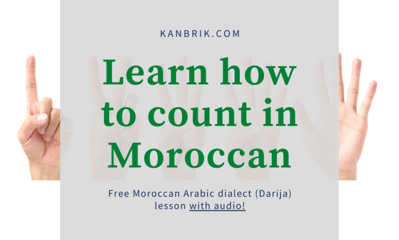 Photo of How to count in Moroccan Arabic dialect (Darija) – the simplest way with audio!